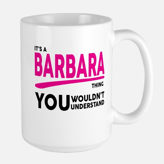 Its A BARBARA Thing, You Wouldnt Understand! Mugs