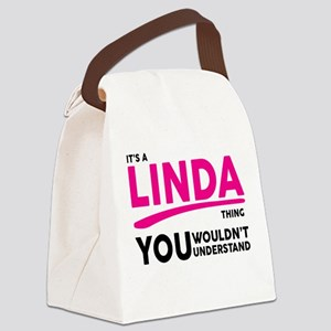 Its A LINDA Thing, You Wouldnt Understand! Canvas