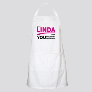 Its A LINDA Thing, You Wouldnt Understand! Apron