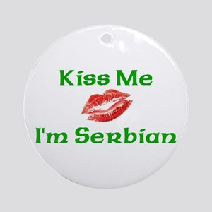 Kiss Me I'm Serbian Ornament (Round)