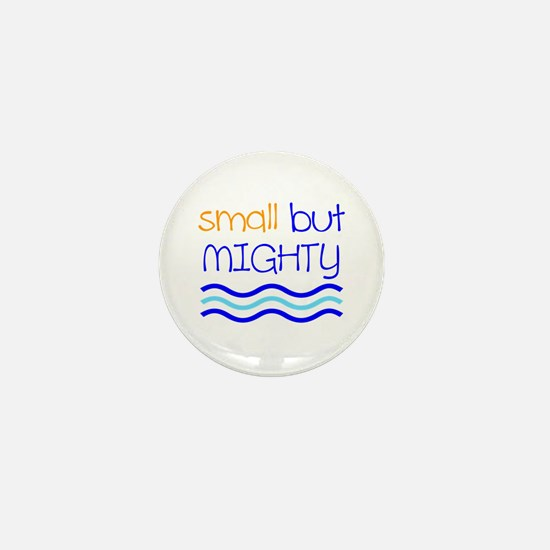 Small but MIGHTY Mini Button
