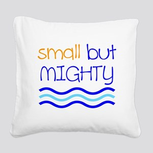 Small but MIGHTY Square Canvas Pillow