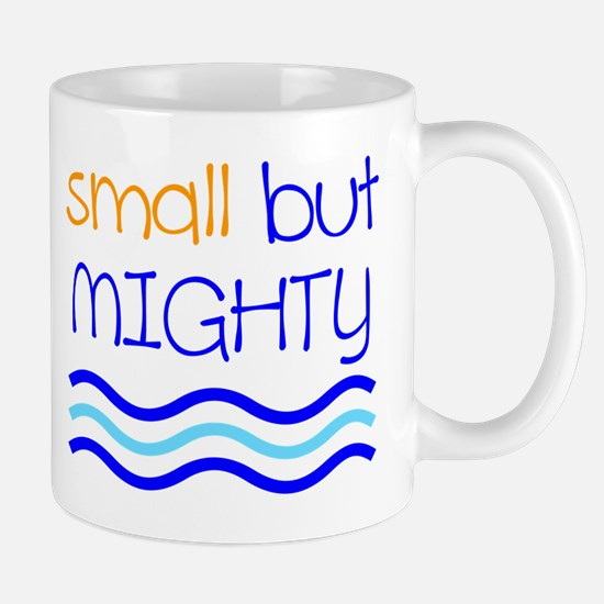Small but MIGHTY Mugs