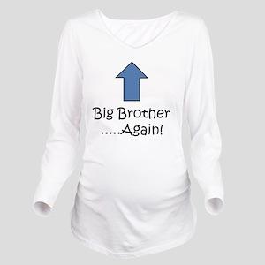 Big Brother Again! Long Sleeve Maternity T-Shirt