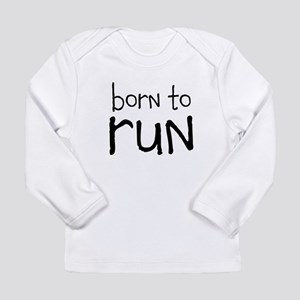 born to run Long Sleeve T-Shirt