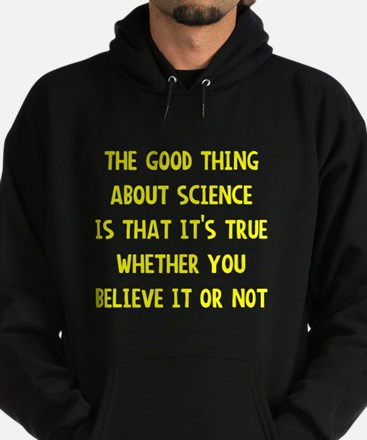 Good thing about science Hoodie