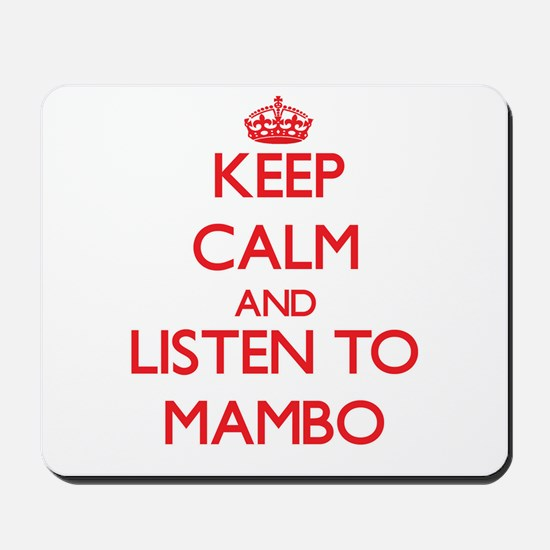 Keep calm and listen to MAMBO Mousepad