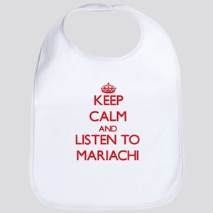 Keep calm and listen to MARIACHI Bib