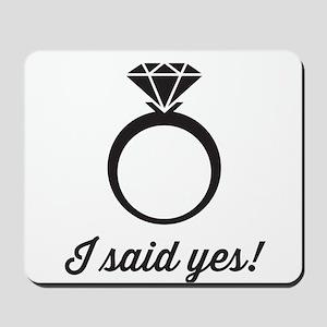 I Said Yes! Mousepad