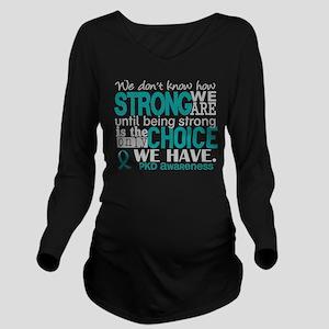 PKD How Strong We Ar Long Sleeve Maternity T-Shirt