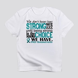 PKD How Strong We Are Infant T-Shirt
