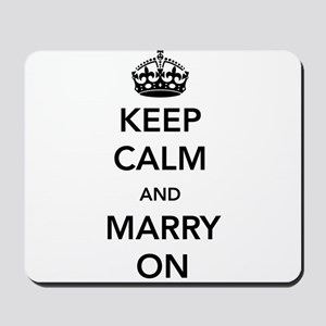 Keep Calm and Marry On Mousepad