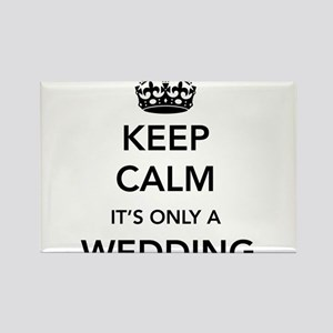Keep Calm It's Only a Wedding Magnets