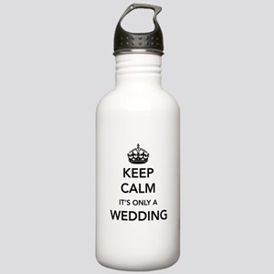 Keep Calm It's Only a Wedding Water Bottle