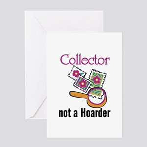 Collector Not Horder Greeting Cards