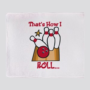 Thats How I Roll Throw Blanket