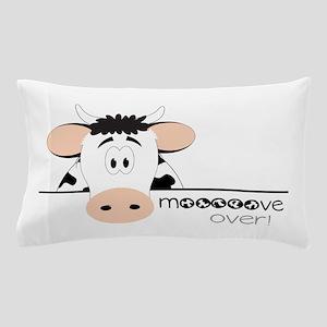 Mooooove Over! Pillow Case