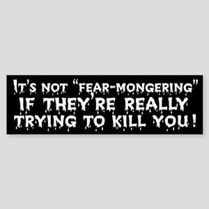 Not Fear-Mongering Bumper Sticker