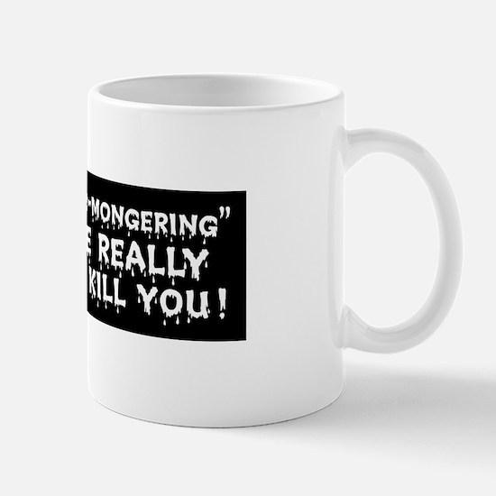 Not Fear-Mongering Mug