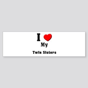 I Love Twin Sisters Bumper Sticker