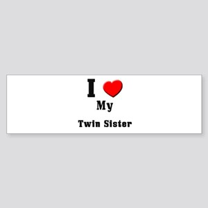 I Love Twin Sister Bumper Sticker