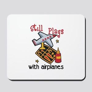 Still Plays with airplanes Mousepad