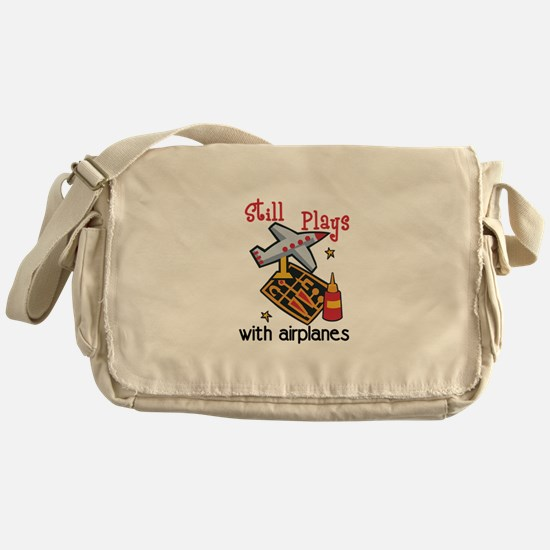 Still Plays with airplanes Messenger Bag
