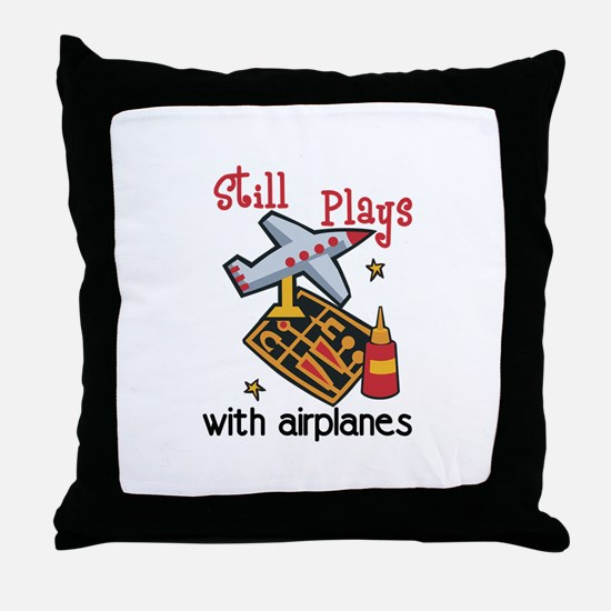 Still Plays with airplanes Throw Pillow