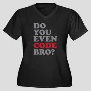 Do You Even Women's Plus Size V-Neck Dark T-Shirt