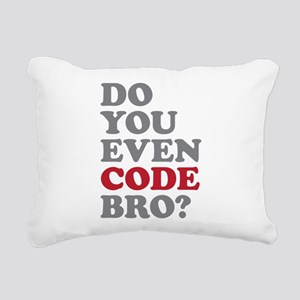 Do You Even Code Bro Rectangular Canvas Pillow