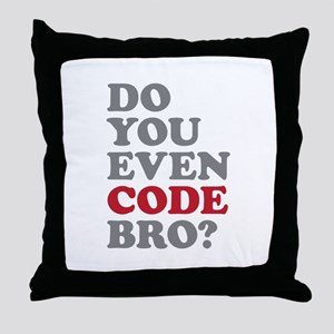 Do You Even Code Bro Throw Pillow