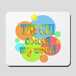 Tai Chi Colors My World Mousepad