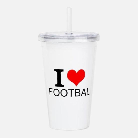 I Love Football Acrylic Double-wall Tumbler