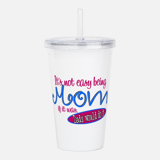 Not Easy Being Mom Acrylic Double-wall Tumbler
