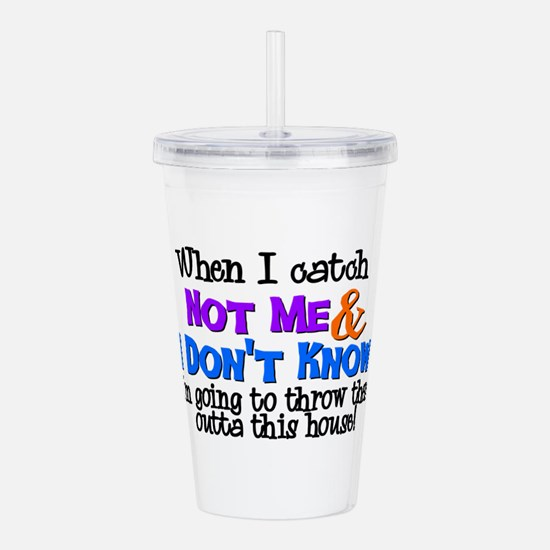 Not Me & I Don't Know Acrylic Double-wall Tumbler