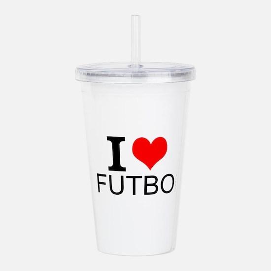I Love Futbol Acrylic Double-wall Tumbler
