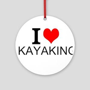 I Love Kayaking Ornament (Round)