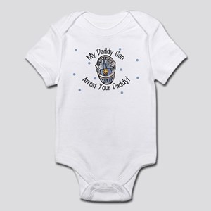 My Daddy Can Arrest your Dad Infant Bodysuit
