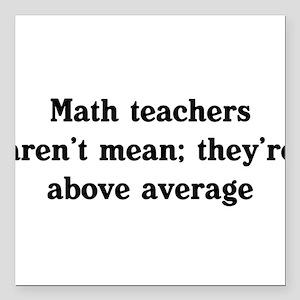 "Math teachers arent mean Square Car Magnet 3"" x 3"""