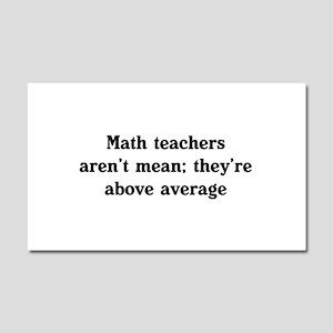 Math teachers arent mean Car Magnet 20 x 12