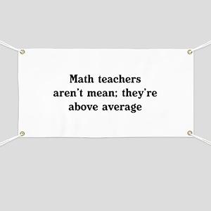 Math teachers arent mean Banner