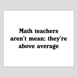Math teachers arent mean Posters