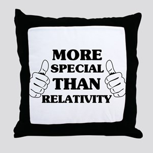 More special than relativity Throw Pillow