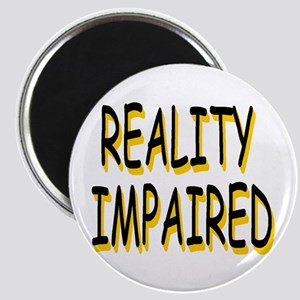 Reality Impaired Magnet