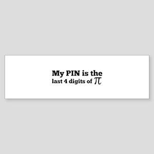 my pin last 4 digits of pi Bumper Sticker