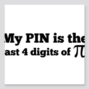 """my pin last 4 digits of pi Square Car Magnet 3"""" x"""