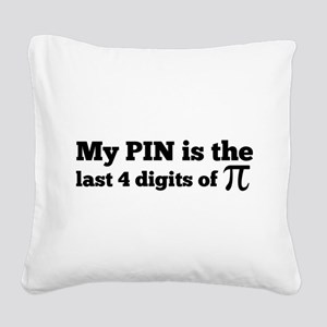 my pin last 4 digits of pi Square Canvas Pillow