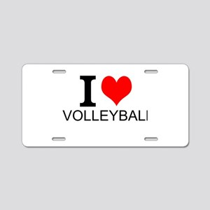 I Love Volleyball Aluminum License Plate