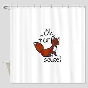Oh For Fox Sake Shower Curtain