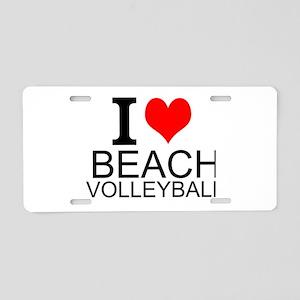 I Love Beach Volleyball Aluminum License Plate